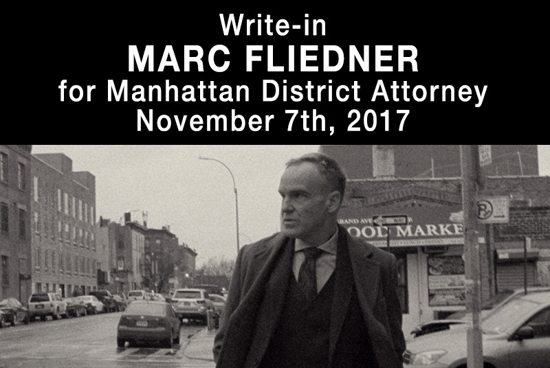 Write in Marc Fliedner for Manhattan District Attorney November 7